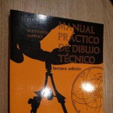 Libros de segunda mano: MANUAL PRACTICO DE DIBUJO TECNICO. SCHNEIDER SAPPERT. EDITORIAL REVERTE. Lote 122487747
