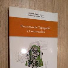 Libros de segunda mano: ELEMENTOS DE TOPOGRAFÍA Y CONSTRUCCIÓN. LÓPEZ GAYARRE, FERNANDO. LÓPEZ-COLINA PÉREZ, CARLOS. Lote 122488463