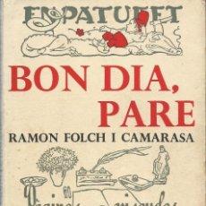 Libros de segunda mano: BON DIA, PARE. JOSEP M. FOLCH I TORRES EVOCAT PEL SEU FILL, RAMON FOLCH I CAMARASA. Lote 122495171