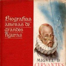 Libros de segunda mano: ARMIÑÁN : BIOGRAFÍAS AMENAS DE GRANDES FIGURAS - CERVANTES (1946). Lote 122526307