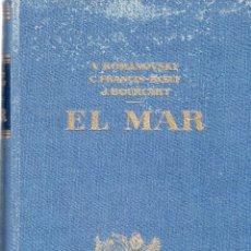 Libros de segunda mano: EL MAR. V. ROMANOSKY. VERSION ESPAÑOLA JOAQUIN GOMEZ DE LLANERA. EDITORIAL LABOR, S A. 1961.. Lote 122536935