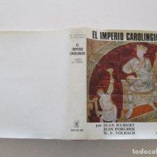 Libros de segunda mano: JEAN HUBERT, JEAN PORCHER, WOLFGANG F. VOLBACH EL IMPERIO CAROLINGIO. RM86514. Lote 122580711