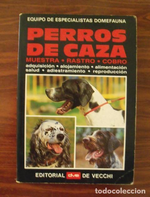 LIBRO PERROS DE CAZA (MUESTRA, RASTREO, COBRO) - EDITORIAL VECCHI (Libros de Segunda Mano - Ciencias, Manuales y Oficios - Otros)