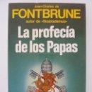 Libros de segunda mano: LA PROFECÍA DE LOS PAPAS. FONTBRUNE. Lote 122608683