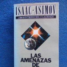 Libros de segunda mano: LAS AMENAZAS DE NUESTRO MUNDO ISAAC ASIMOV. Lote 122647303