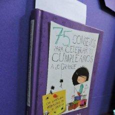 Libros de segunda mano: 75 CONSEJOS PARA CELEBRAR TU CUMPLEAÑOS A LO GRANDE. FRISA, MARÍA. ED. ALFAGUARA. MADRID 2013. Lote 122662699