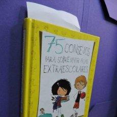 Libros de segunda mano: 75 CONSEJOS PARA SOBREVIVIR A LAS EXTRAESCOLARES. FRISA, MARÍA. ED. ALFAGUARA. MADRID 2014. Lote 122663131