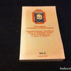 Libros de segunda mano: OBRAS DE BAKUNIN (VOL. 3) FEDERALISMO, SOCIALISMO Y ANTITEOLOGISMO. ED. JÚCAR, 1977. Lote 122702639
