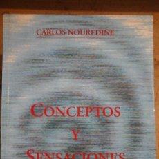 Libros de segunda mano: CARLOS NOUREDINE: CONCEPTOS Y SENSACIONES (MADRID, 1999). Lote 122706351