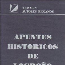 Libros de segunda mano: APUNTES HISTÓRICOS DE LOGROÑO .1990 (FACSÍMIL 1943) SIN USAR. Lote 122713787
