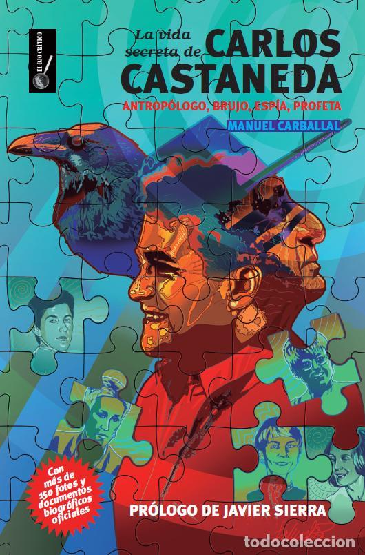 LIBRO LA VIDA SECRETA DE CARLOS CASTANEDA. MANUEL CARBALLAL. PRIMERA BIOGRAFIA COMPLETA DE CASTANEDA (Libros de Segunda Mano - Parapsicología y Esoterismo - Otros)