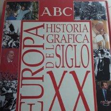Libros de segunda mano: EUROPA HISTORIA GRÁFICA DEL SIGLO XX / ACB / 30 X 23 CMS / ILUSTRACIONES EN ADHESIVOS , FALTA ALGUNO. Lote 122759354