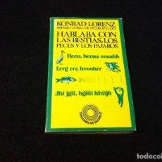 Libros de segunda mano: KONRAD LORENZ. HABLABA CON LAS BESTIAS, LOS PECES Y LOS PÁJAROS. ED. LABOR, 1982. Lote 144141057