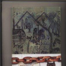Libros de segunda mano: AMOR, REBELDÍA, LIBERTAD Y SANGRE MUÑOZ SANCHEZ, MANUEL ARTES GASTOS DE ENVIO GRATIS. Lote 122772459