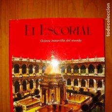 Libros de segunda mano: EL ESCORIAL. OCTAVA MARAVILLA DEL MUNDO - EDITORIAL PATRIMONIO NACIONAL - MUY BUEN ESTADO. Lote 122779799