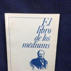 Libros de segunda mano: EL LIBRO DE LOS MÉDIUMS ESOTERISMO ESPIRIRISMO ALLAN KARDEC. Lote 143175562
