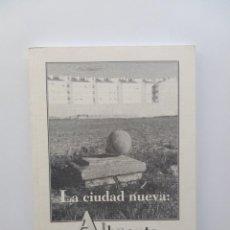 Libros de segunda mano: LA CIUDAD NUEVA: ALBACETE 1833-2000 - JACINTO GONZÁLEZ. Lote 122824939