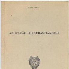 Libros de segunda mano: SARAIVA, MARIO. ANOTAÇÃO AO SEBASTIANISMO. 1985.. Lote 122863451