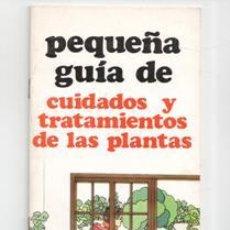 Libros de segunda mano: PEQUEÑA GUÍA DE CUIDADOS Y TRATAMIENTOS DE LAS PLANTAS. Lote 122881847