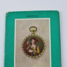 Libros de segunda mano: L-1349. RELOJES DE BOLSILLO Y ORNATO. HANS VON BERTELE. AÑO 1964.. Lote 122882463