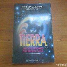 Libros de segunda mano: TIERRA. LAS CLAVES PLEYADIANAS DE LA BIBLIOTECA VIVIENTE. BARBARA MARCINIAK. E. OBELISCO. Lote 122913683