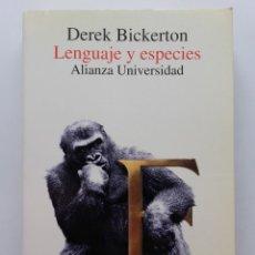 Libros de segunda mano: DEREK BICKERTON - LENGUAJE Y ESPECIES - ANTROPOLOGÍA LINGÜÍSTICA - ALIANZA UNIVERSIDAD - 1994. Lote 122949851