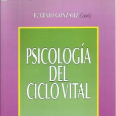 Libros de segunda mano: PSICOLOGIA DEL CICLO VITAL, VV.AA. , 2006. Lote 122960323