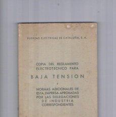 Libros de segunda mano: COPIA DEL REGLAMENTE ELECTROTECNICO PARA BAJA TENSION FUERZAS ELECTRICAS DE CATALUÑA 1959. Lote 122967063