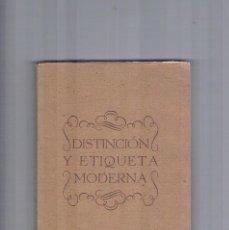 Libros de segunda mano: DISTINCION Y ETIQUETA MODERNA TRATADO PRACTICO DE RELACIONES SOCIALES 1944. Lote 122967327