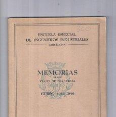 Libros de segunda mano: MEMORIAS VIAJES DE PRACTICAS CURSO 1945 1946 ESCUELA ESPECIAL INGENIEROS INDUSTRIALES BARCELONA . Lote 122969903