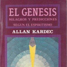 Libros de segunda mano: EL GENESIS. MILAGROS Y PREDICIONES SEGÚN EL ESPIRITISMO. ALLAN KARDEC. 1993 EDICOMUNICACION. Lote 122999103
