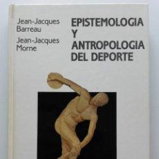 Libros de segunda mano: EPISTEMOLOGÍA Y ANTROPOLOGÍA DEL DEPORTE. JEAN-JACQUES BARREAU, JEAN-JACQUES MORNE. ED. ALIANZA 1991. Lote 123002951