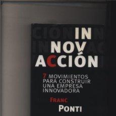 Libros de segunda mano: INNOVACIÓN. 7 MOVIMIENTOS PARA CONSTRUIR UNA EMPRESA INNOVADORA PONTI, FRANC EDITORIAL: GRANICA.. Lote 123017363