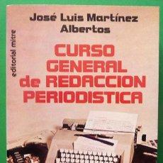 Libros de segunda mano: CURSO GENERAL DE REDACCIÓN PERIODÍSTICA - JOSÉ LUIS MARTÍNEZ ALBERTOS - MITRE - 1983 - NUEVO. Lote 123029107