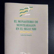 Libros de segunda mano: EL MONASTERIO DE MONTEARAGON EN EL SIGLO XIII / CARLOS ESCO / AYTO. HUESCA 1987 / CRONICA. Lote 136330126