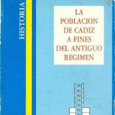 Libros de segunda mano: LA POBLACIÓN DE CÁDIZ A FINES DEL ANTIGUO RÉGIMEN - JULIO PÉREZ SERRANO. Lote 123064699