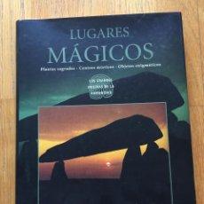 Libros de segunda mano: LUGARES MAGICOS, LOS GRANDES ENIGMAS DE LA HUMANIDAD, CIRCULO DE LECTORES. Lote 123072223