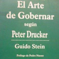 Libros de segunda mano: EL ARTE DE GOBERNAR SEGÚN PETER DRUCKER: LAS IDEAS CLAVE QUE ESTÁN TRANSFORMANDO EL MUNDO DE EMPRESA. Lote 123103559