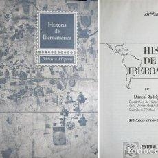 Libros de segunda mano: RODRIGUEZ LAPUENTE, MANUEL. HISTORIA DE IBEROAMÉRICA. 1968.. Lote 123106263