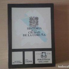 Libros de segunda mano: HISTORIA DE LA CIUDAD DE LA CORUÑA JOSÉ RAMÓN Y BARREIRO FERNÁNDEZ. Lote 123126319