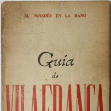Libros de segunda mano: GUÍA DE VILAFRANCA. EL PANADÉS EN LA MANO. - VILAFRANCA, 1949.. Lote 123144863