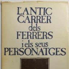 Libros de segunda mano - L'ANTIC CARRER DELS FERRERS I ELS SEUS PERSONATGES. - BENACH I TORRENTS, Manuel. - 123163368