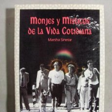 Libros de segunda mano: MONJES Y MÍSTICOS DE LA VIDA COTIDIANA / MARSHA SINETAR / 1991.. Lote 123293595