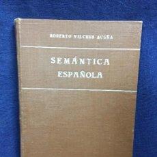 Libros de segunda mano: SEMÁNTICA ESPAÑOLA DE ROBERTO VILCHES ACUÑA UNIVERSIDAD CHILE 1954. Lote 123297539