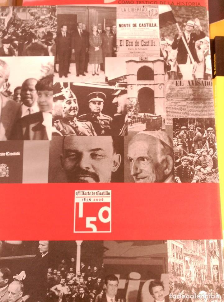 Libros de segunda mano: EL NORTE DE CASTILLA 150 AÑOS COMO TESTIGO DE LA HISTORIA (1856 A 2006) - NUEVO - Foto 3 - 123311719