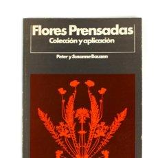 Libros de segunda mano: L-4582 FLORES PRENSADAS.POR PETER Y SUSANNE BAUZEN.ED VILAMALA.AÑO 1972. Lote 123340599