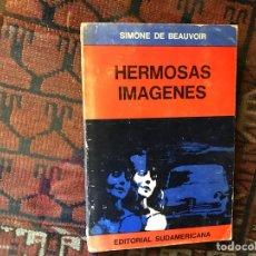 Libros de segunda mano: HERMOSAS IMÁGENES. SIMONE DE BEAUVOIR. Lote 123361440