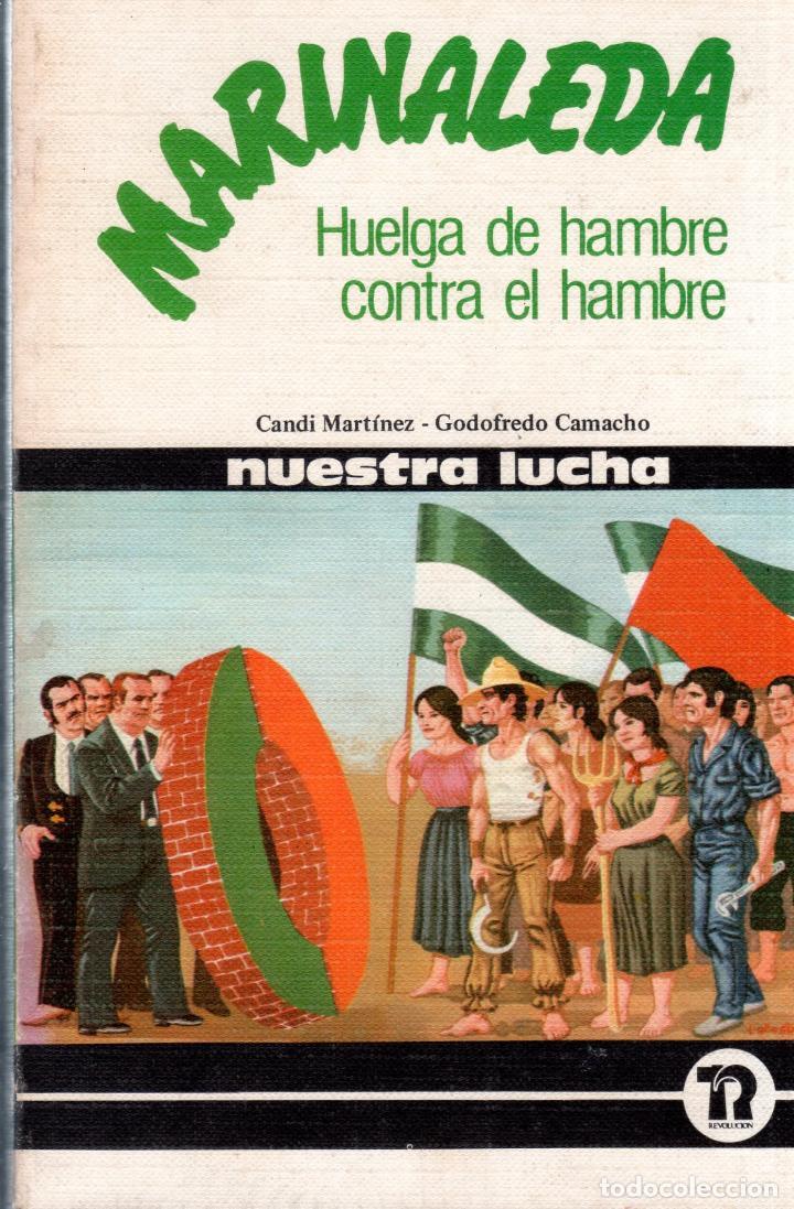 HUELGA DE HAMBRE CONTRA EL HAMBRE. MARINALEDA. CANDI MARTINEZ- GODOFREDO CAMACHO. 1980. (Libros de Segunda Mano - Pensamiento - Otros)
