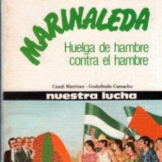 Libros de segunda mano: HUELGA DE HAMBRE CONTRA EL HAMBRE. MARINALEDA. CANDI MARTINEZ- GODOFREDO CAMACHO. 1980.. Lote 123413879