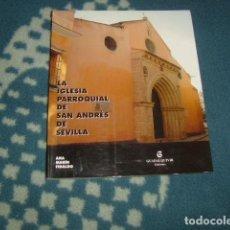 Libros de segunda mano: LA IGLESIA PARROQUIAL DE SAN ANDRES DE SEVILLA . ANA MARIN FIDALGO. UNICO EN TODOCOLECCION. Lote 123517967